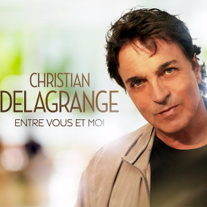 "Interview Christian DELAGRANGE - Album ""Entre vous et moi"""